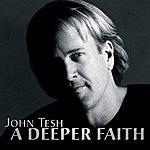 John Tesh A Deeper Faith
