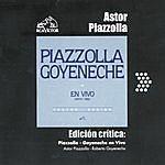 Roberto Goyeneche Edición Crítica: Piazzolla-Goyeneche En Vivo
