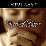 John Tesh Classical Music For A Prayerful Mood