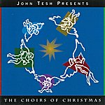 John Tesh The Choirs Of Christmas