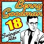 Benny Goodman 18 Swingin' Hits