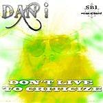 Dani Don't Live To Criticize