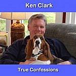Ken Clark True Confessions