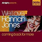 Hannah Jones Almighty Presents: We Love Hannah Jones - Coming Back For More