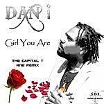 Dani Girl You Are (Capital T Rnb Remix)(Single)