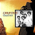 The Caravans Best Of Collection