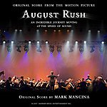 Mark Mancina August Rush: Original Score To The Motion Picture