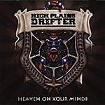 High Plains Drifter Heaven On Your Minds