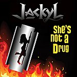Jackyl She's Not A Drug (Single)