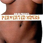Perverted Monks Afu-Ra Presents: Perverted Monks