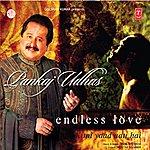 Pankaj Udhas Endless Love Kitni Yaad Aati Hai