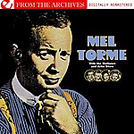 Mel Tormé Mel Torme With The Meltones And Artie Shaw - From The Archives (Digitally Remastered)