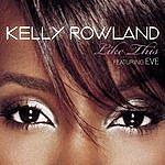 Kelly Rowland Like This (4-Track Maxi-Single)