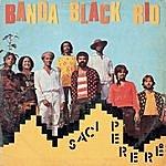 Banda Black Rio Saci Pererê