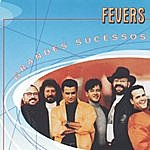 The Fevers Grandes Sucessos - Fevers