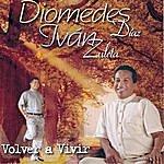 Diomedes Diaz Volver A Vivir