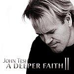 John Tesh A Deeper Faith II