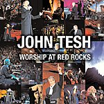 John Tesh Worship At Red Rocks