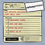 The Railway Children Liz Kershaw Session (20th April 1988)