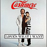 Cashmere Love's What I Want