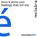Decay Feelings That Kill Me