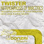 Twister Metamorphosis Of Narcotics