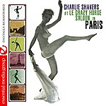 Charlie Shavers At Le Crazy Horse Saloon In Paris (Digitally Remastered)