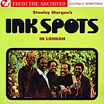 The Ink Spots Stanley Morgan's Ink Spots In London - From The Archives (Digitally Remastered)