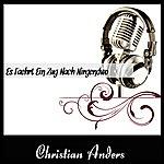 Christian Anders Es Faehrt Ein Zug Nach Nirgendwo