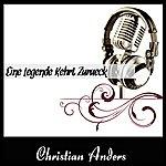 Christian Anders Eine Legende Kehrt Zurueck