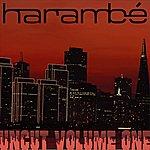 Harambe Uncut Volume One