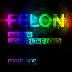 Felon Aurora / Lighten The Load