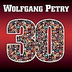 Wolfgang Petry 30 Jahre