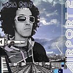 Moka Only Airport 2
