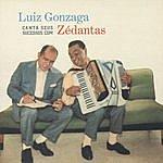 Luiz Gonzaga Luiz Gonzaga Canta Seus Sucessos Com Zé Dantas