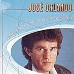 Jose Orlando Grandes Sucessos - José Orlando