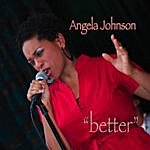 Angela Johnson Better - Single