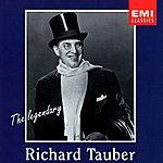 Richard Tauber The Legendary Richard Tauber