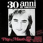 Pino Mauro 30 Anni di Successi