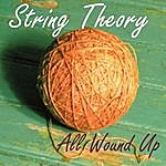 Stringtheory All Wound Up