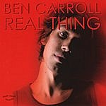 Ben Carroll Real Thing