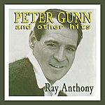 Ray Anthony Peter Gunn And Other Hits!