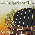 Sean Kelly The #1 Classical Guitar Album