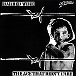 Barbed Wire The Age That Didn't Care