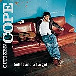 Citizen Cope Bullet And A Target/Hurricane Waters