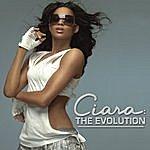 Ciara Ciara: The Evolution
