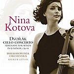 Nina Kotova Dvorak Cello Concerto & Serenade