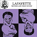 Lafayette Better Late Than Never