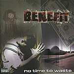 Benefit No Time To Waste (Parental Advisory)