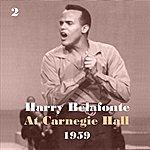 Harry Belafonte Harry Belafonte At Carnegie Hall 1959, Vol. 2